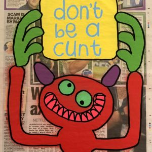 Don't Be A Cunt